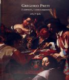 Preti, Gregorio:  i dipinti, i documenti = Paintings and Documents. Con la ristampa di Mattia e Gregorio Preti a Taverna. Catalogo completo delle opere / Catalogue of their paintings in Taverna