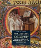 The Choir Books of Santa Maria degli Angeli in Florence : Vol. I  The Illuminators and Illuminations of the Choir Books from Santa Maria degli Angeli and Santa Maria Nuova, and their documents